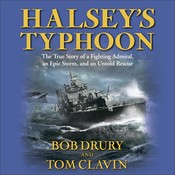 Halseys Typhoon: A Fighting Admiral, an Epic Storm, an Untold Rescue Audiobook, by Bob Drury, Tom Clavin