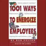 1001 Ways to Energize Employees, by Bob Nelson