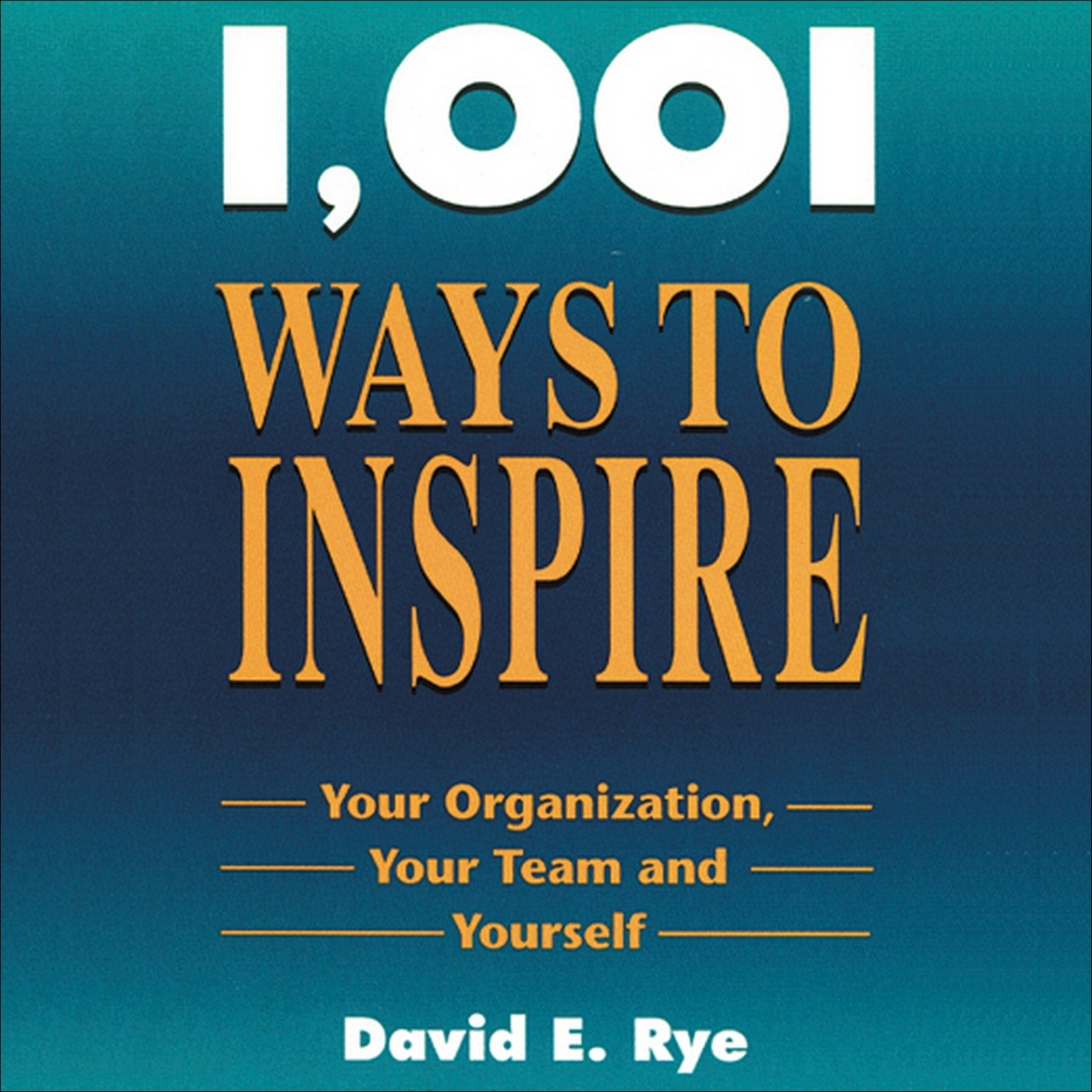 Printable 1,001 Ways to Inspire: Your Organization, Your Team, and Yourself Audiobook Cover Art