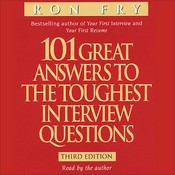 101 Great Answers to the Toughest Interview Questions, by Ron Fry