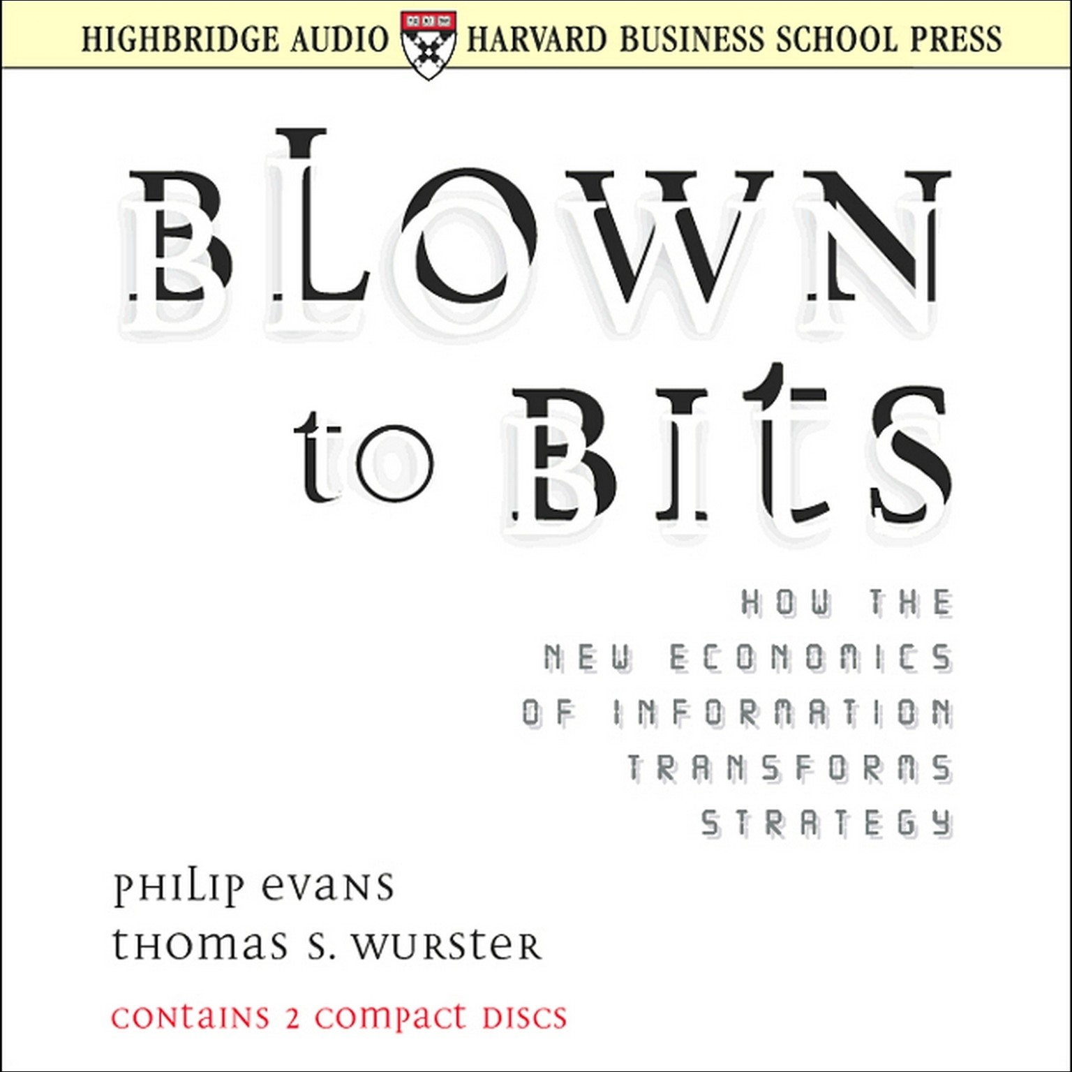 Printable Blown to Bits: How the New Economics of Information Transforms Strategy Audiobook Cover Art