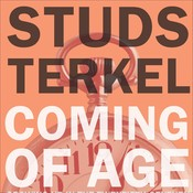 Coming of Age: Growing Up in the Twentieth Century Audiobook, by Studs Terkel