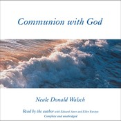 Communion with God Audiobook, by Neale Donald Walsch