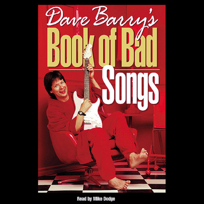 Dave Barrys Book of Bad Songs Audiobook, by Dave Barry