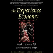 The Experience Economy, by B. Joseph Pine II, James H. Gilmore