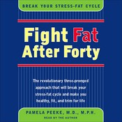 Fight Fat After Forty Audiobook, by Pamela Peeke