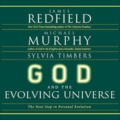 God and the Evolving Universe: The Next Step in Personal Evolution Audiobook, by James Redfield, Michael Murphy, Sylvia Timbers
