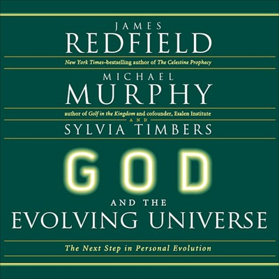 God and the Evolving Universe: The Next Steps in Personal Evolution Audiobook, by James Redfield