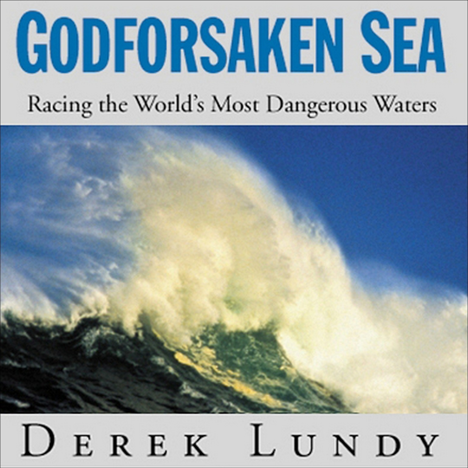 Printable Godforsaken Sea: Racing the World's Most Dangerous Waters Audiobook Cover Art