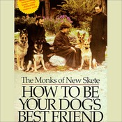 How to Be Your Dog's Best Friend Audiobook, by The Monks of New Skete, Michael Wager