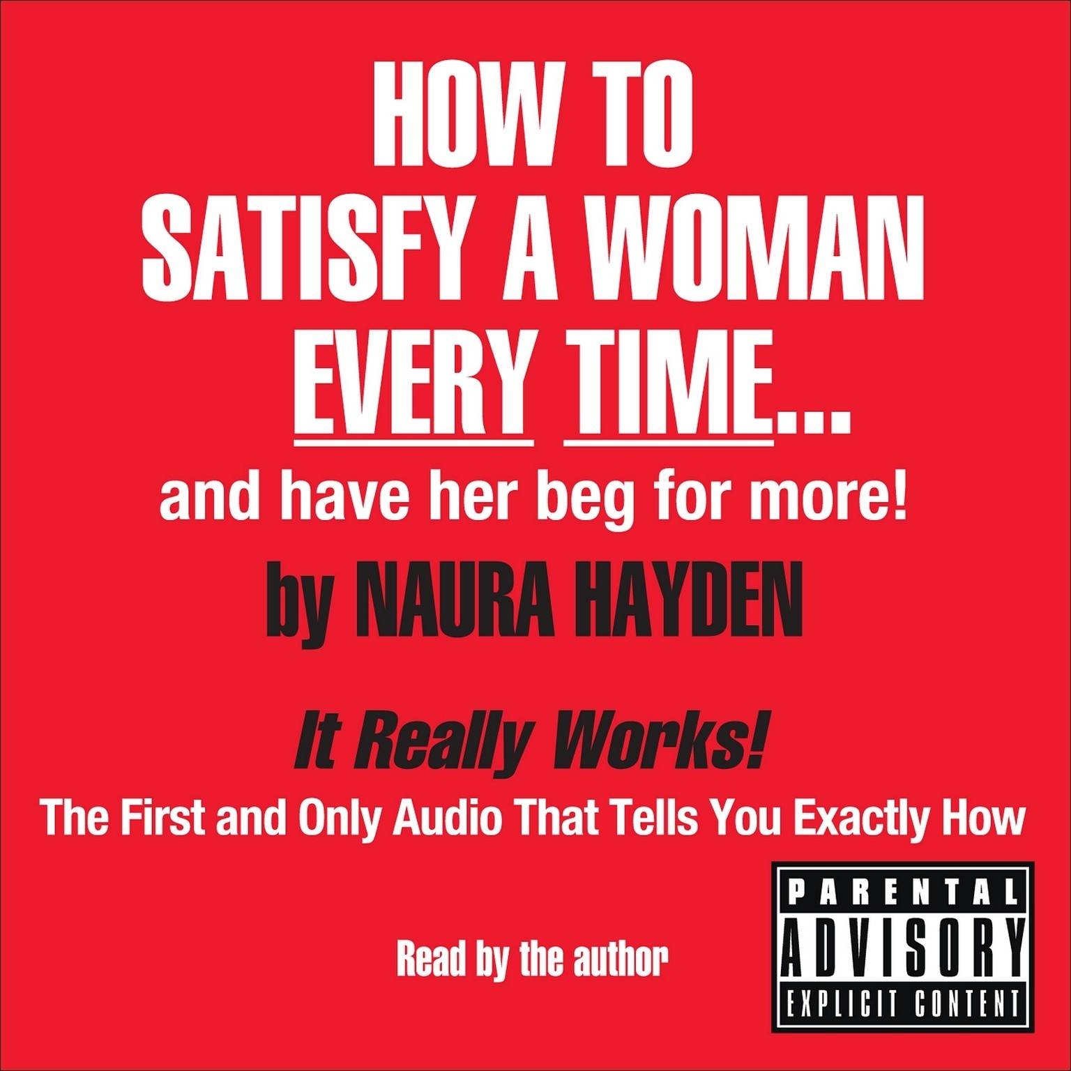 Printable How to Satisfy a Woman Every Time… and Have Her Beg for More! Audiobook Cover Art