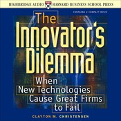 The Innovator's Dilemma: When New Technologies Cause Great Firms to Fail Audiobook, by Clayton M. Christensen