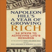 Napoleon Hills A Year of Growing Rich: 52 Steps to Achieving Lifes Rewards, by Napoleon Hill