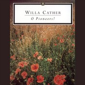 O Pioneers!, by Willa Cather