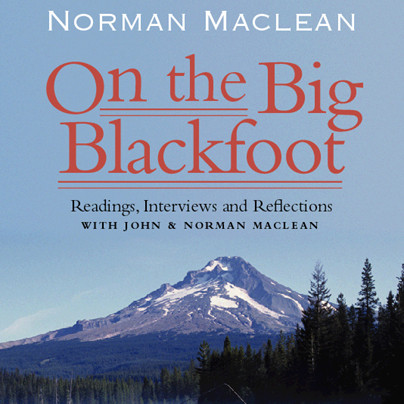 Printable On the Big Blackfoot: Readings, Interviews, and Reflections Audiobook Cover Art
