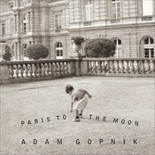 Paris to the Moon Audiobook, by Adam Gopnik