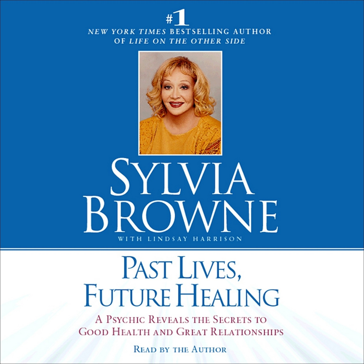 Printable Past Lives, Future Healing: A Psychic Reveals the Secrets to Good Health and Great Relationships Audiobook Cover Art