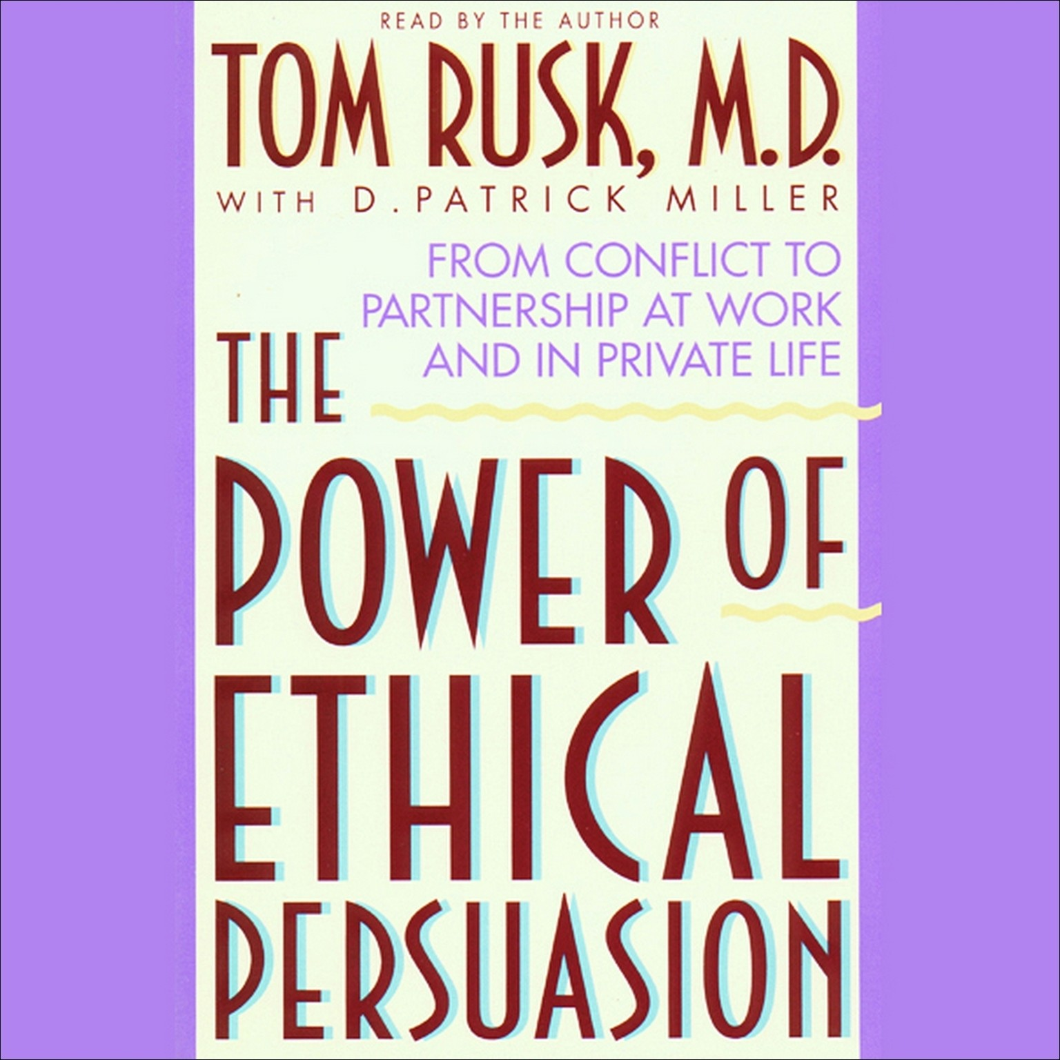 Printable The Power of Ethical Persuasion: From Conflict to Partnership at Work and in Private Life Audiobook Cover Art