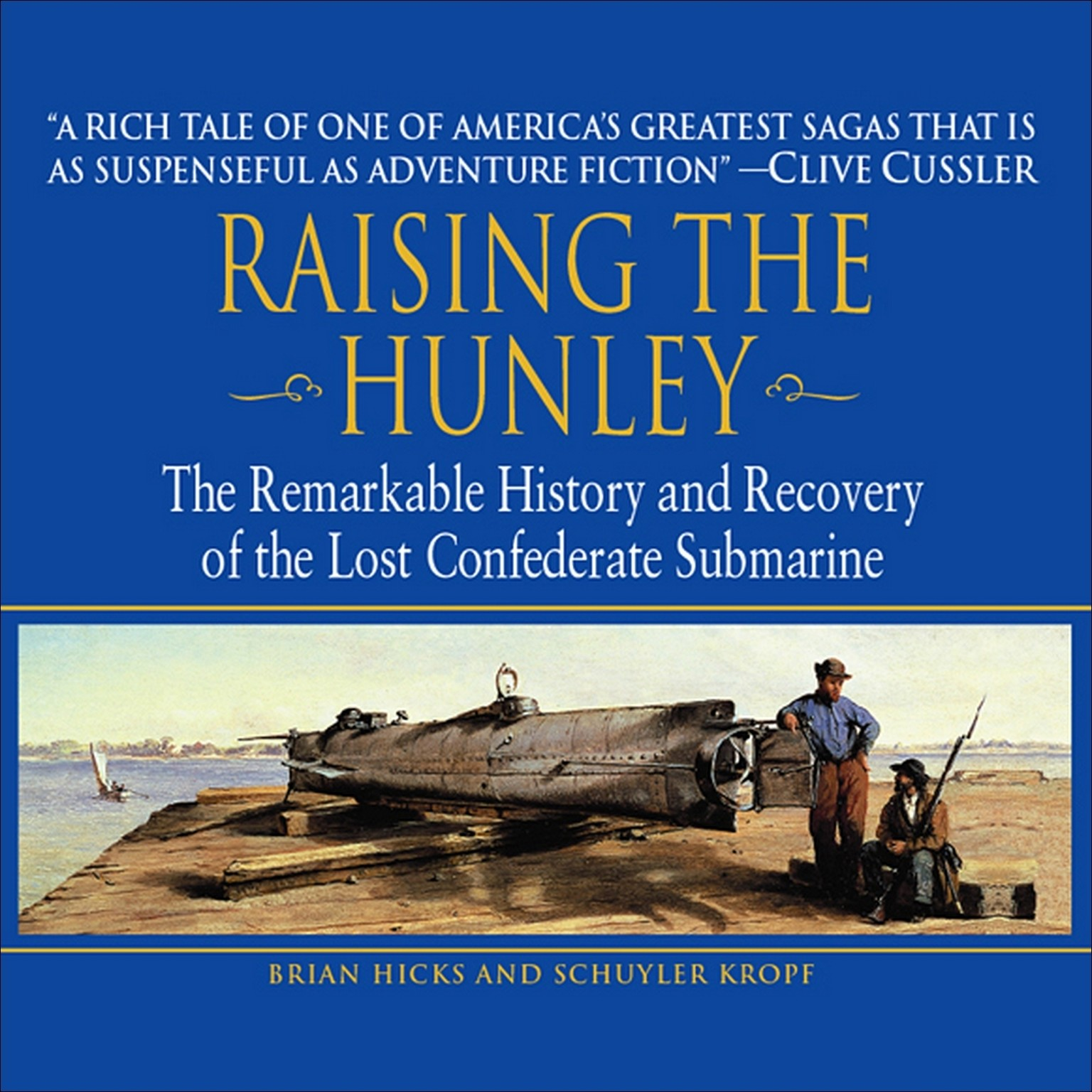 Printable Raising the Hunley: The Remarkable History and Recovery of the Lost Confederate Submarine Audiobook Cover Art