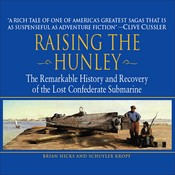 Raising the Hunley: The Remarkable History and Recovery of the Lost Confederate Submarine Audiobook, by Brian Hicks