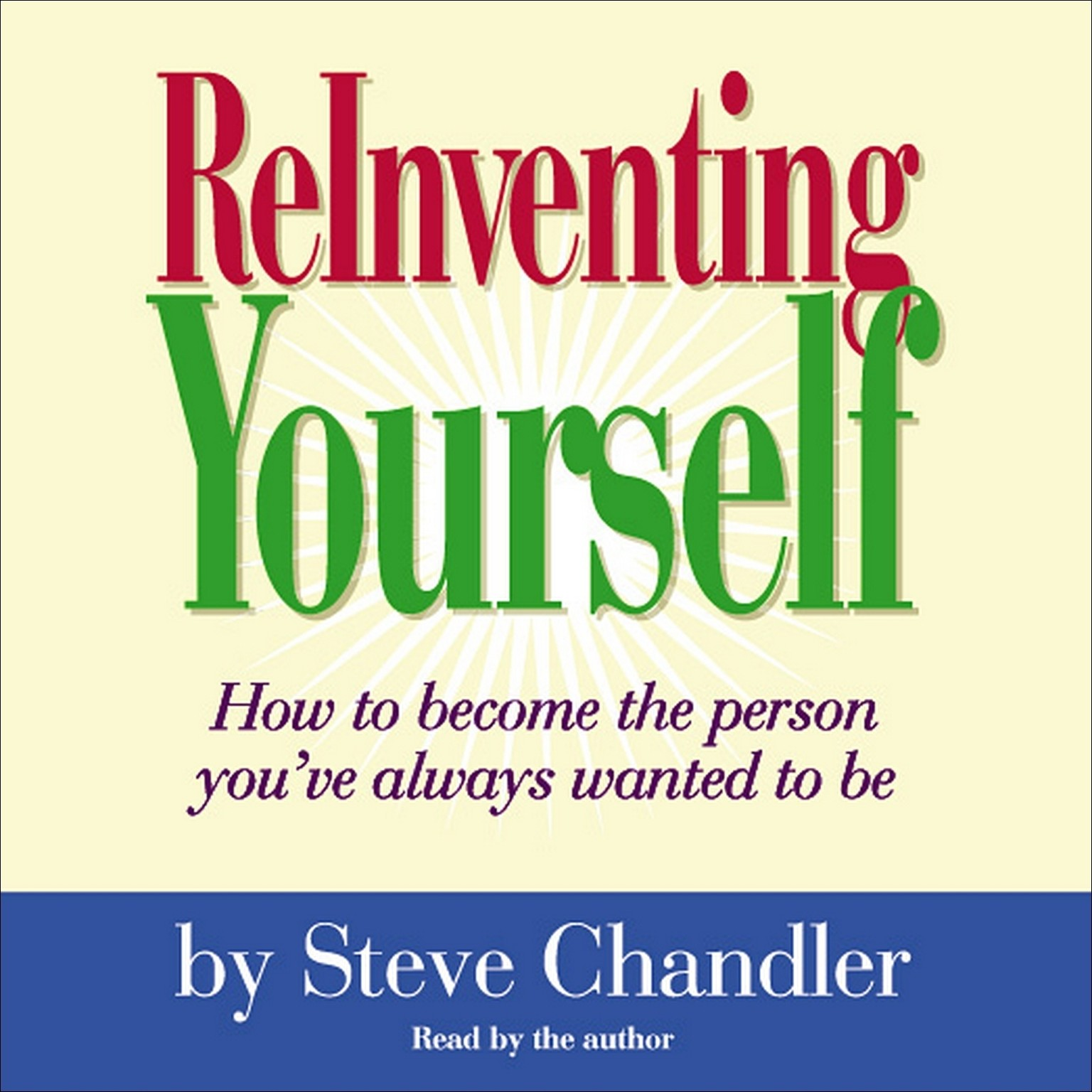 Printable ReInventing Yourself: How To Become the Person You Always Wanted to Be Audiobook Cover Art