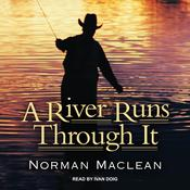 A River Runs Through It: And Other Stories Audiobook, by Norman MacLean