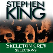 Skeleton Crew, by Stephen King