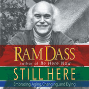 Still Here: Embracing Aging, Changing, and Dying Audiobook, by Ram Dass