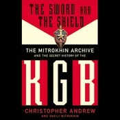 The Sword and the Shield: The Mitrokhin Archive and the Secret History of the KGB Audiobook, by Christopher Andrew