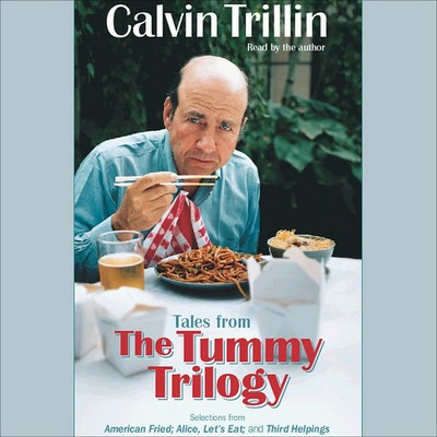 Tales from the Tummy Trilogy Audiobook, by Calvin Trillin