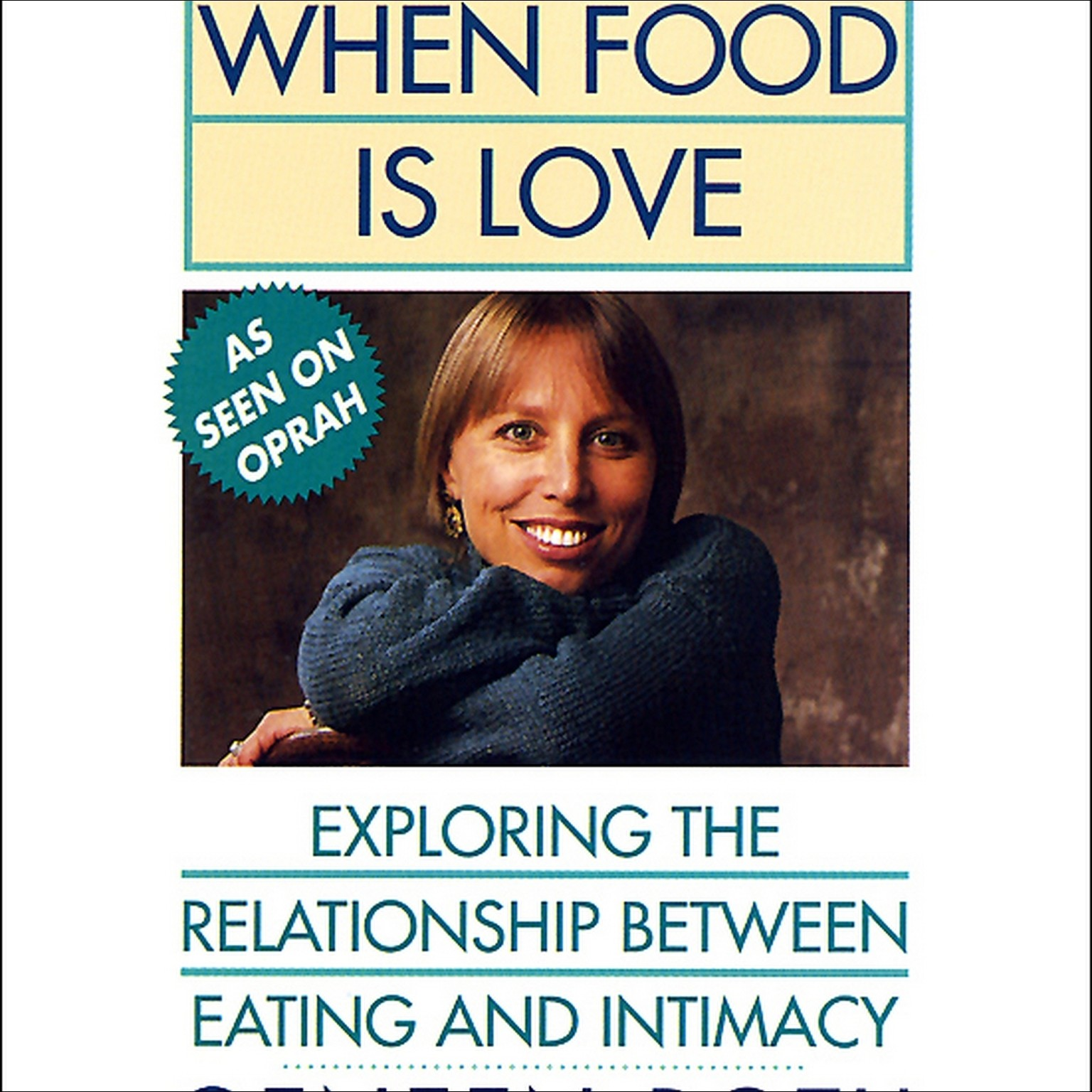 Printable When Food Is Love: Exploring the Relationship Between Eating and Intimacy Audiobook Cover Art