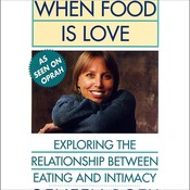 When Food Is Love: Exploring the Relationship Between Eating and Intimacy Audiobook, by Geneen Roth