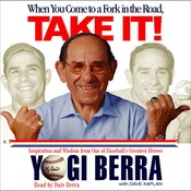 When You Come to a Fork in the Road, Take It!: Inspiration and Wisdom from One of Baseball's Greatest Heroes Audiobook, by Yogi Berra