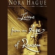 Letters from an Age of Reason: A Novel, by Nora Hague