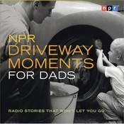 For Dads: Radio Stories That Won't Let You Go Audiobook, by NPR