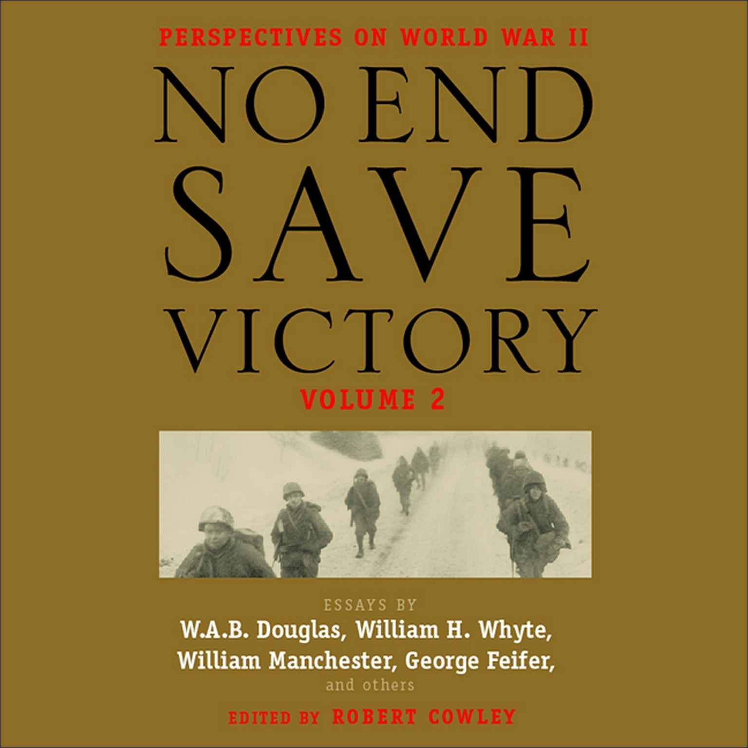 Printable No End Save Victory, Vol. 2: Perspectives on World War II Audiobook Cover Art