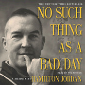 No Such Thing as a Bad Day Audiobook, by Hamilton Jordan