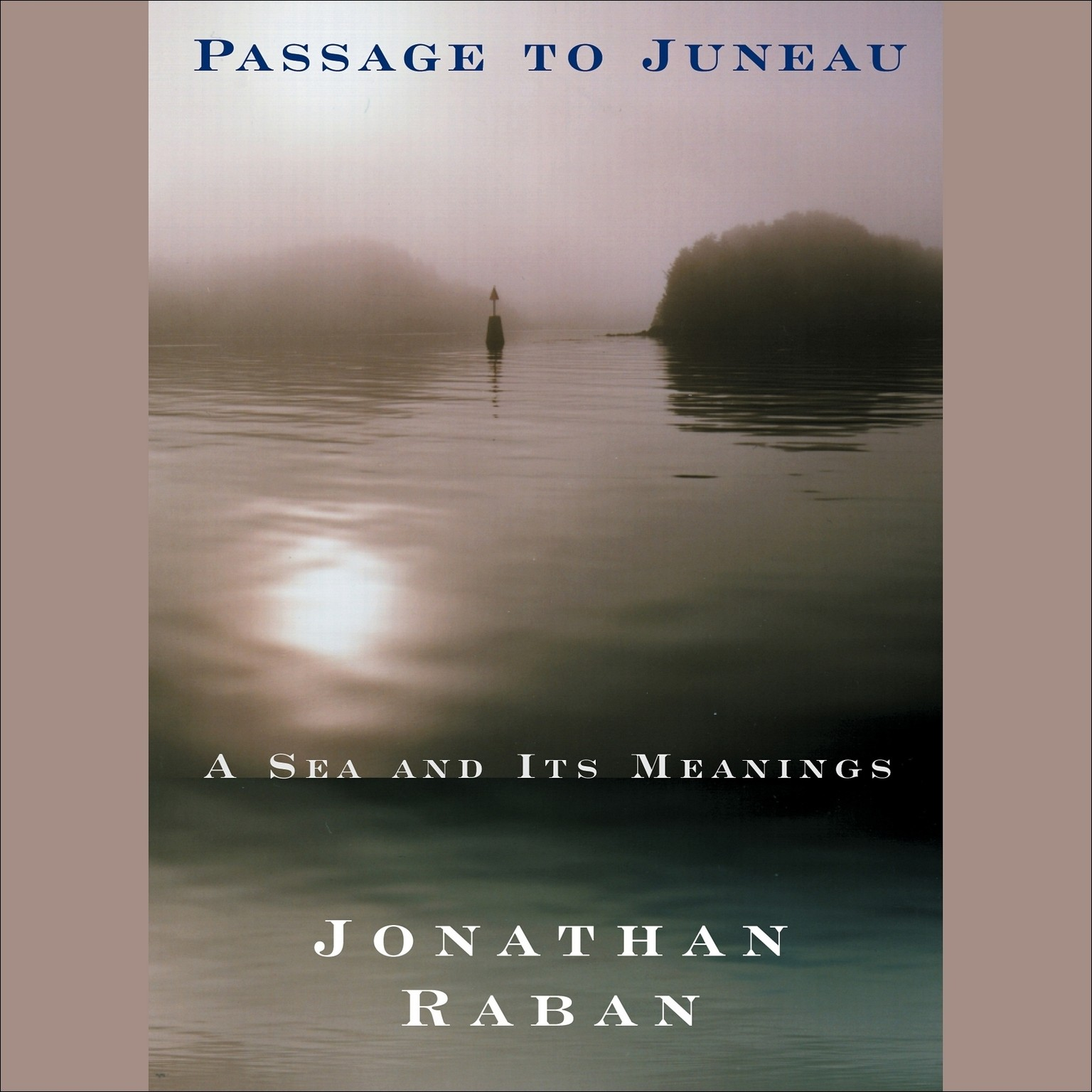 Printable Passage to Juneau: A Sea and Its Meanings Audiobook Cover Art