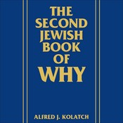 The Second Jewish Book of Why, by Alfred J. Kolatch