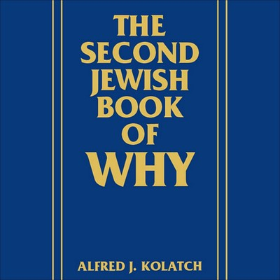 The Second Jewish Book of Why Audiobook, by Alfred J. Kolatch