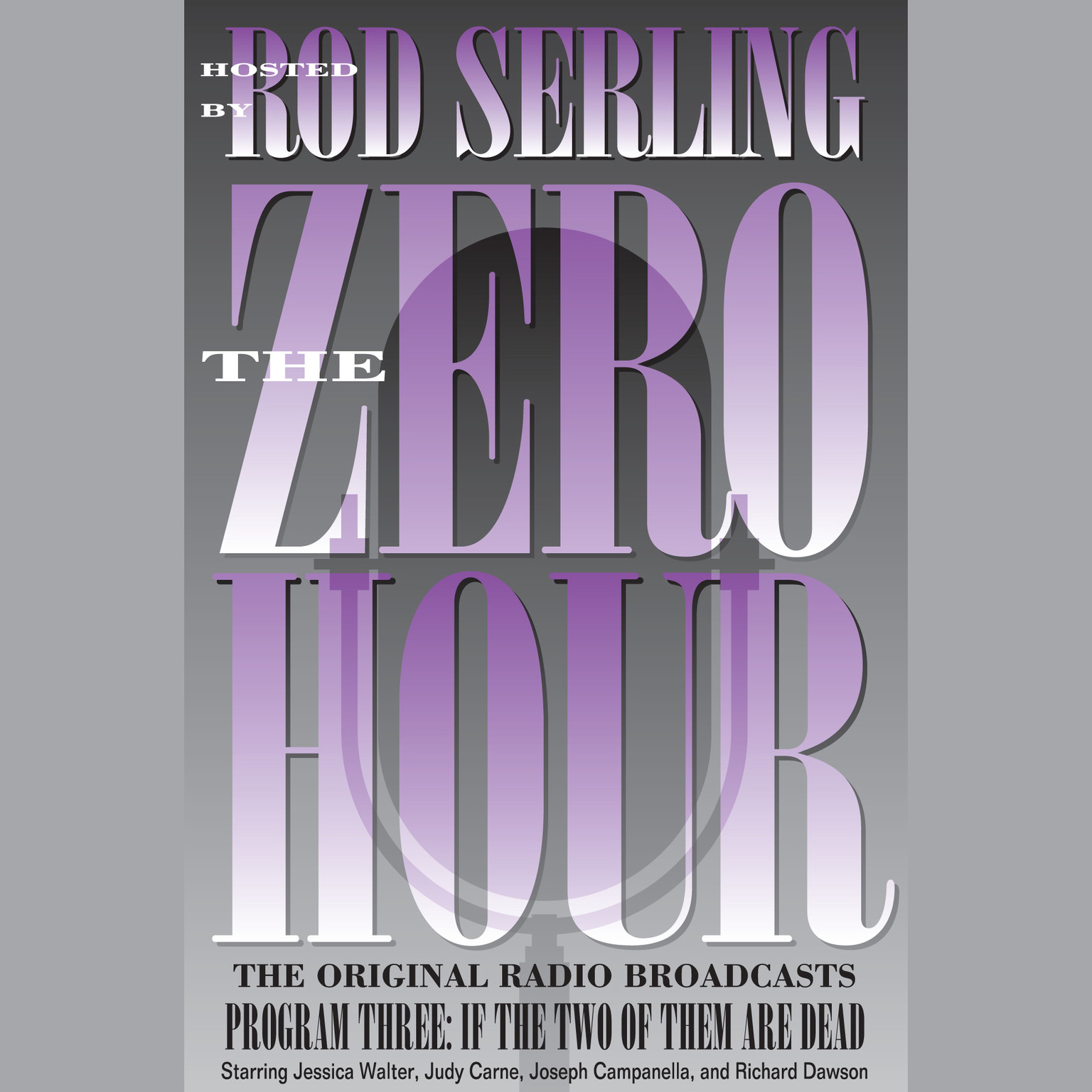 Printable Zero Hour, Program Three: If the Two of Them Are Dead Audiobook Cover Art