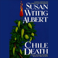 Chile Death: A China Bayles Mystery Audiobook, by Susan Wittig Albert