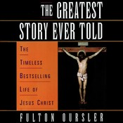 The Greatest Story Ever Told Audiobook, by Fulton Oursler