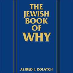 The Jewish Book of Why Audiobook, by Alfred J. Kolatch