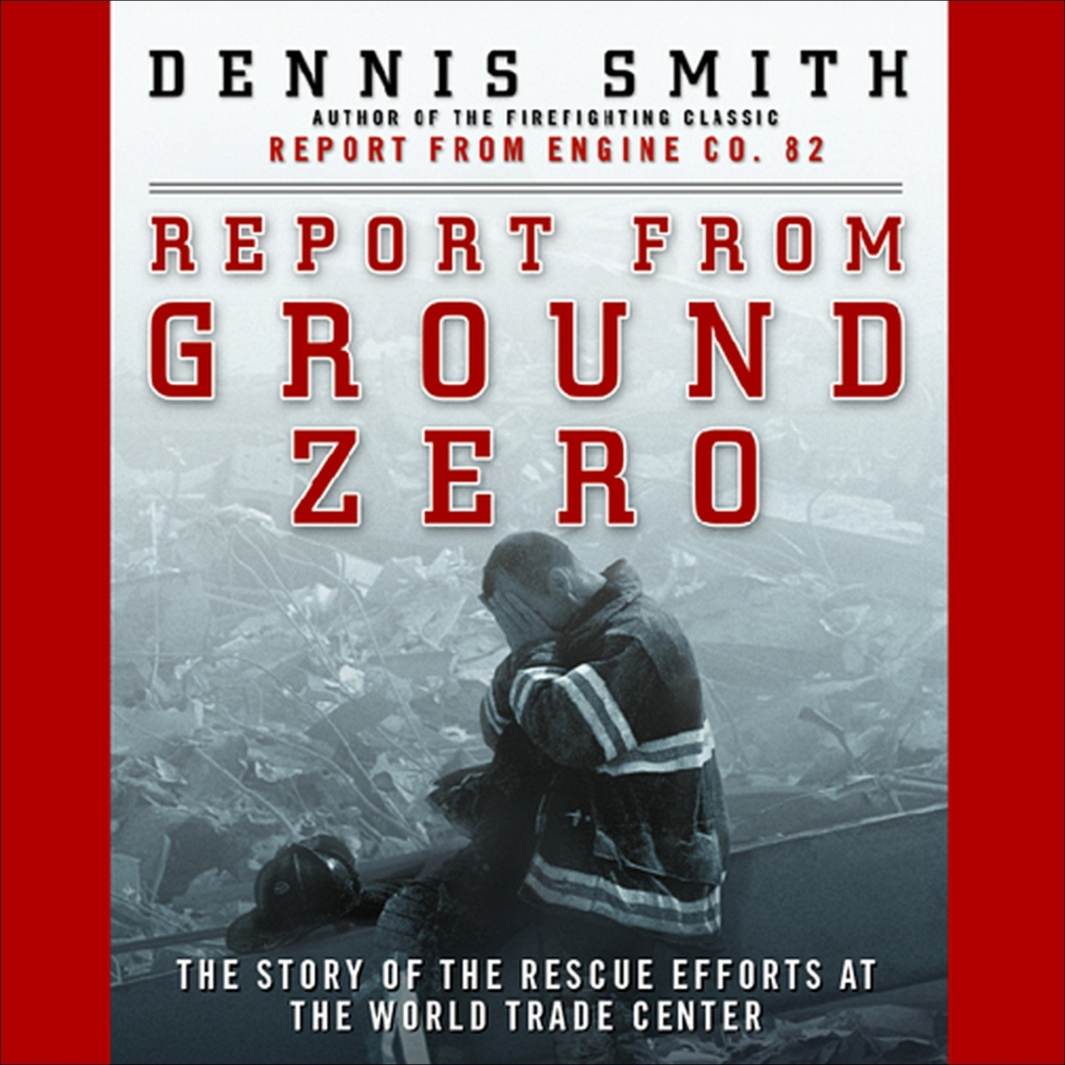 Printable Report from Ground Zero: The Story of the Rescue Efforts at the World Trade Center Audiobook Cover Art