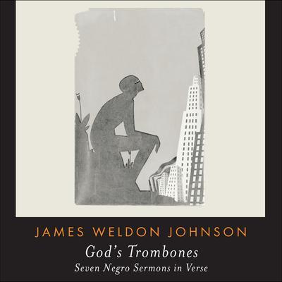 Gods Trombones: Seven Negro Sermons in Verse Audiobook, by James Weldon Johnson