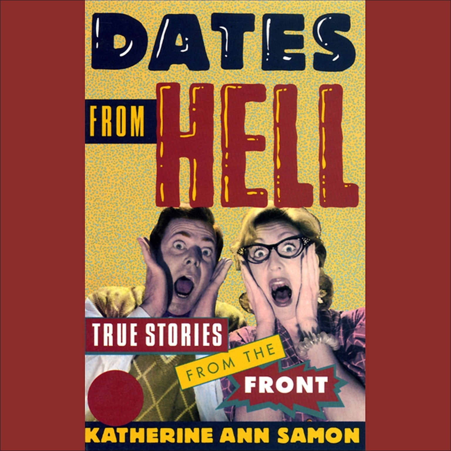 Printable Dates from Hell: True Stories from the Front Audiobook Cover Art