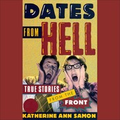 Dates from Hell: True Stories from the Front Audiobook, by Katherine Ann Samon