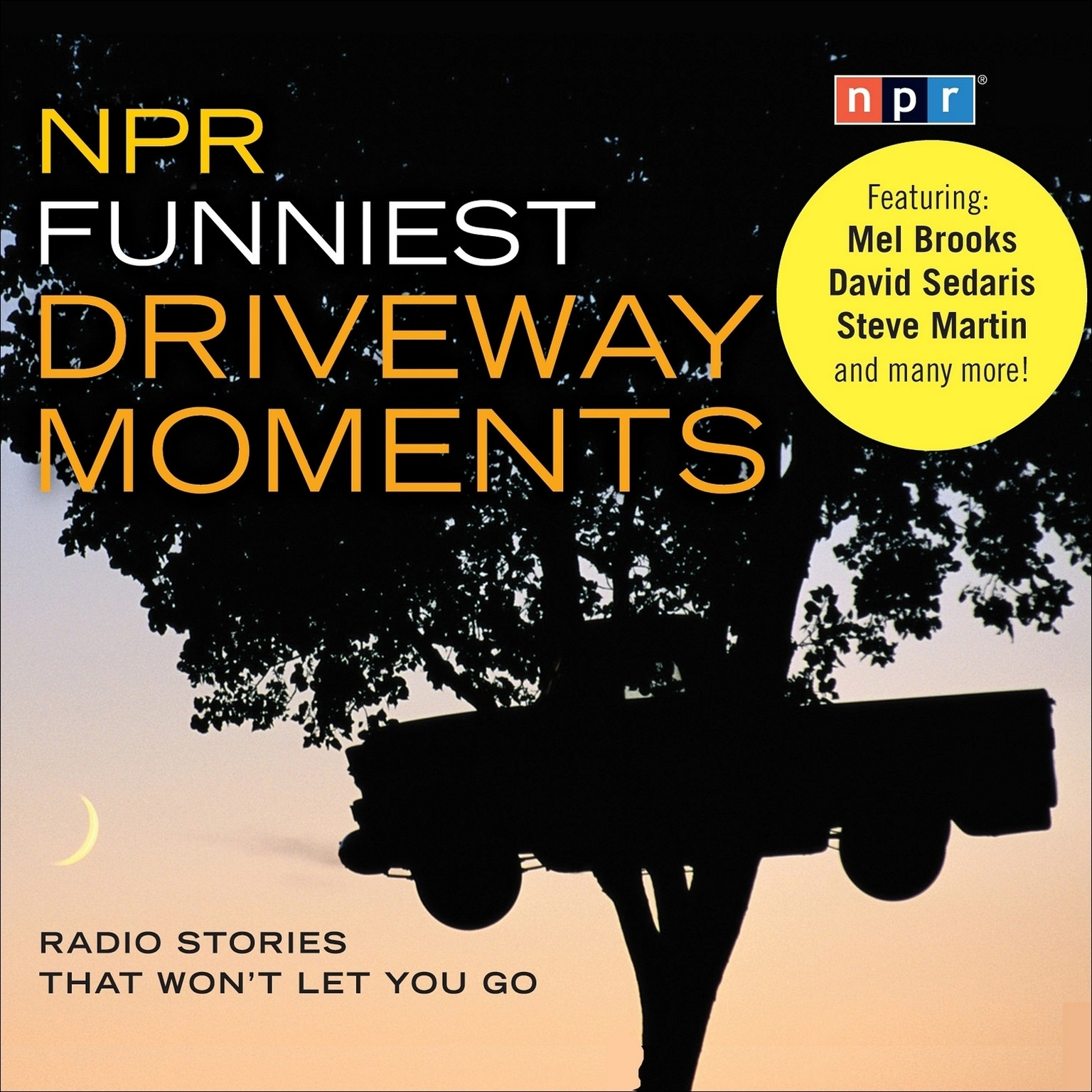 Printable NPR Funniest Driveway Moments: Radio Stories That Won't Let You Go Audiobook Cover Art