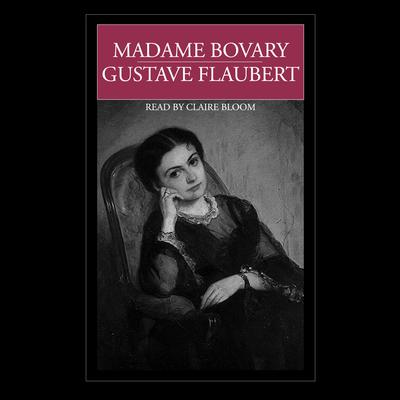 Madame Bovary: 150th Anniversary Audiobook, by Gustave Flaubert